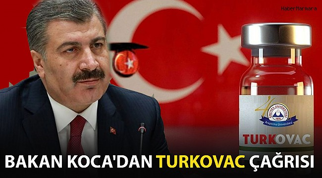 Sağlık Bakanı Koca'dan Turkovac çağrısı