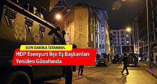 HDP Esenyurt İlçe Eş Başkanları Yeniden Gözaltında