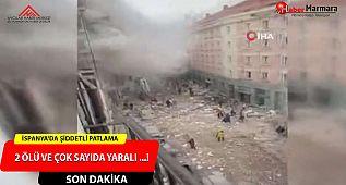#İspanya'da Patlama En Az 6 Yaralı 2 Ölü....!