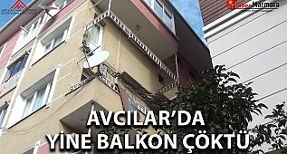 Avcılar'da Yine Balkon Çöktü !